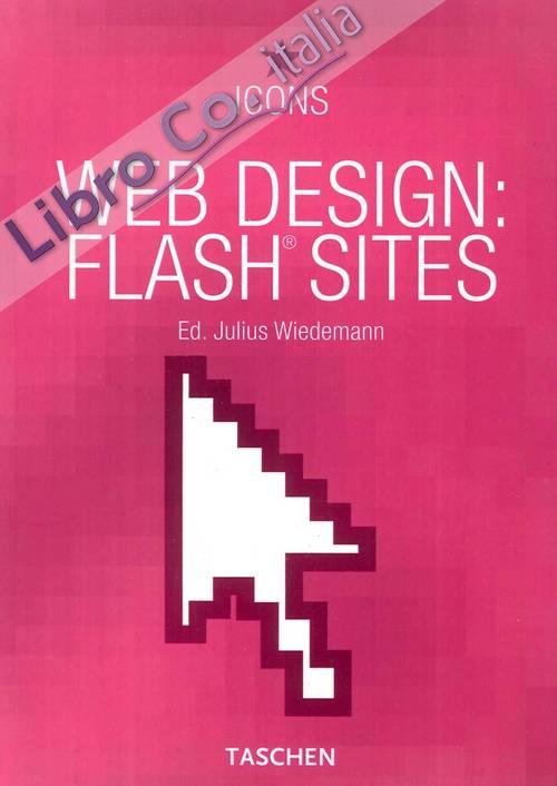 Web Design: Flash Sites. [Ed. Italiano, Spagnolo e Portoghese].