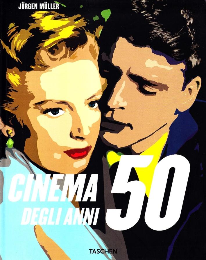 Il cinema degli anni '50. Ediz. illustrata