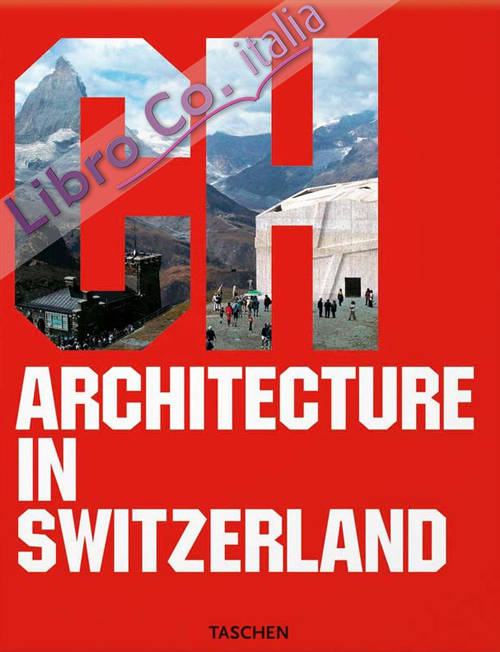 Architecture in Switzerland. [Ed. Italiano, Spagnolo e Portoghese]