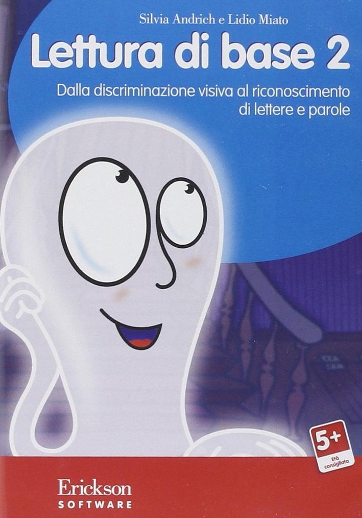Lettura di Base. CD-ROM. Vol. 2: dalla Discriminazione Visiva al Riconoscimento di Lettere e Parole