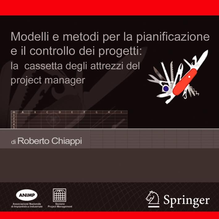 Modelli e metodi per la pianificazione e il controllo dei progetti: la cassetta degli attrezzi del project manager. CD-ROM