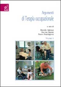 Argomenti di Terapia Occupazionale. Vol. 1.