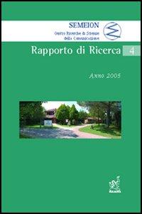 Semeion. Rapporto di ricerca. Anno 2005