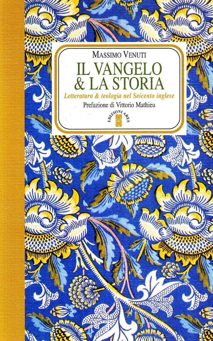 Il Vangelo e la Storia. Letteratura e Teologia nel Seicento Inglese.