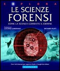 Le scienze forensi. Ediz. illustrata