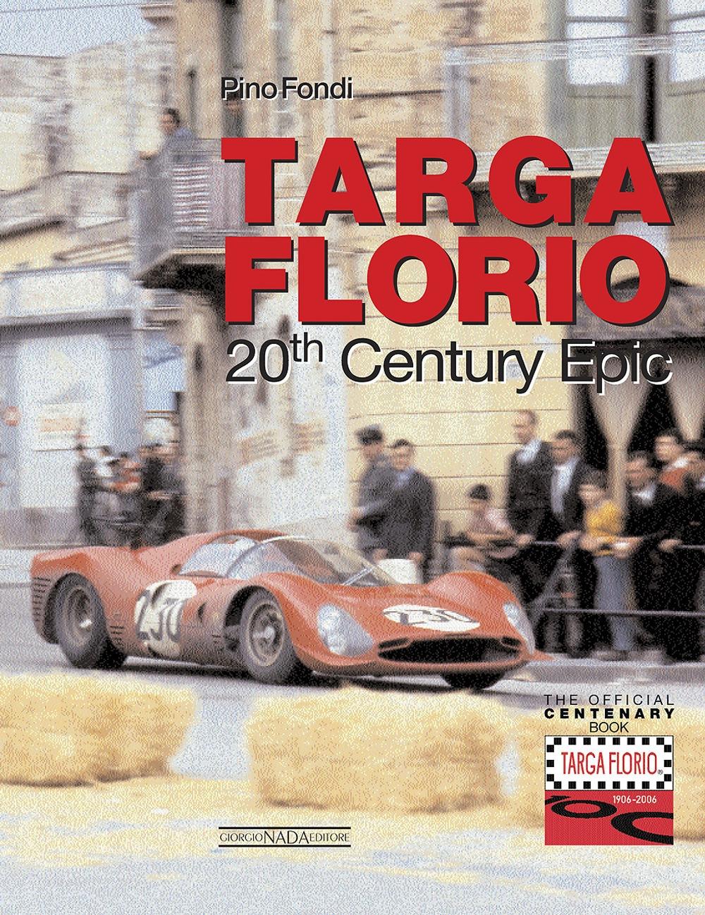 Targa Florio. 20th century epic. Ediz. illustrata