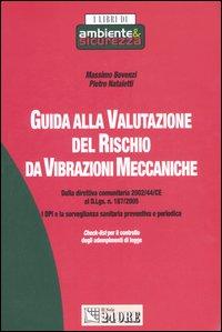 Guida alla Valutazione del Rischio da Vibrazioni Meccaniche.