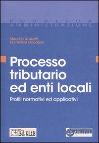 Processo Tributario ed Enti Locali. Profili Normativi ed Applicativi.