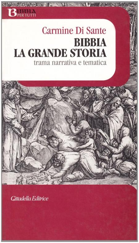 Bibbia. La grande storia. Trama narrativa e tematica.