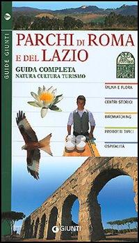 Parchi di Roma e del Lazio. Guida completa natura cultura turismo