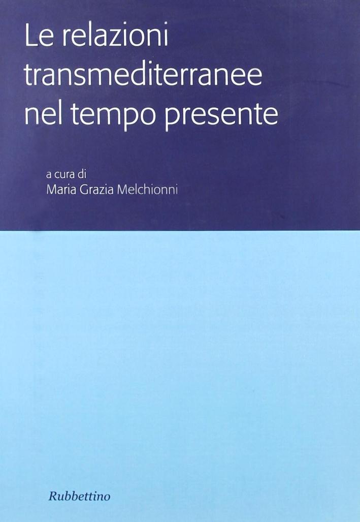 Le relazioni transmediterranee nel tempo presente. Atti del Colloquio internazionale (Roma, 15-16 novembre 2004)