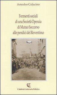 Fermenti sociali di una Società operaia di mutuo soccorso alle pendici del Reventino.