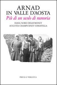 Arnad in Valle d'Aosta. Più di un secolo di memoria