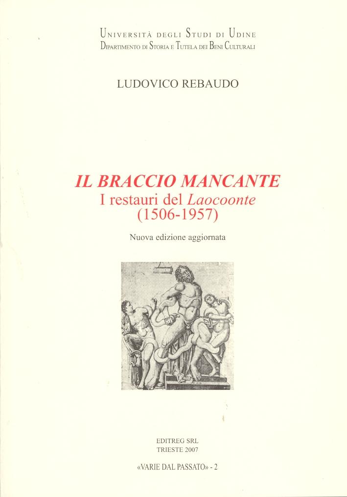 Il Braccio Mancante. I Restauri del Laocoonte (1506-1957)
