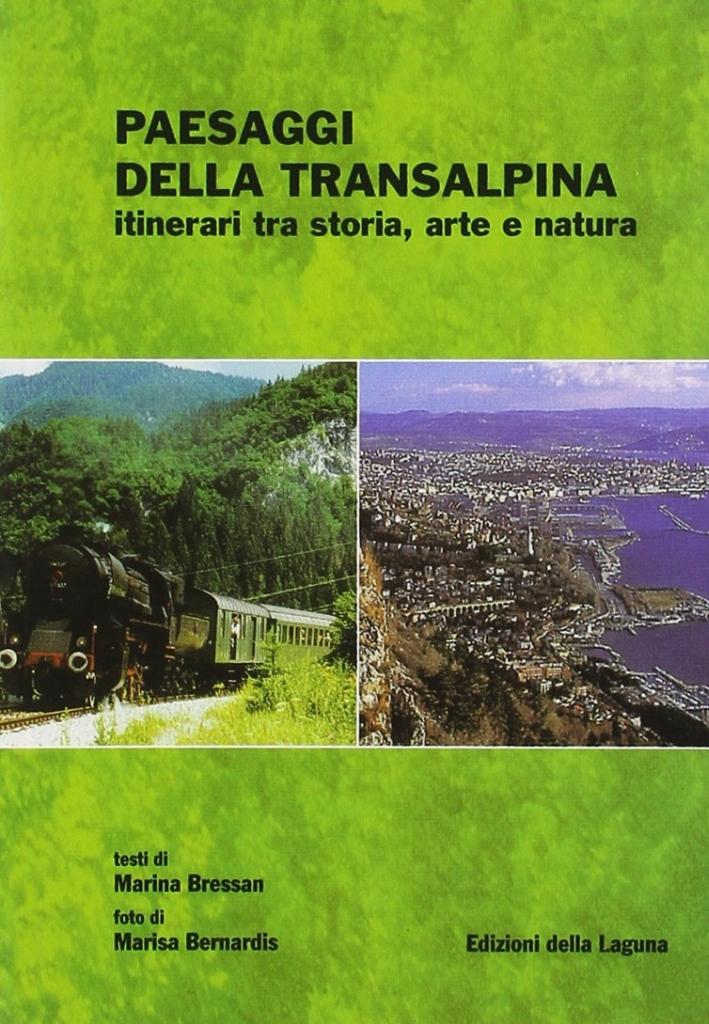 Paesaggi della transalpina. Itinerari trastoria, Arte e Natura