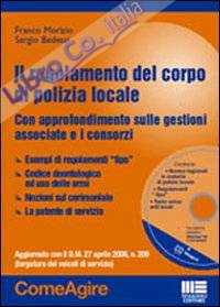 Il regolamento del corpo di polizia locale. Con CD-ROM.