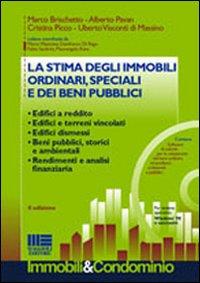 La stima degli immobili ordinari, speciali e dei beni pubblici. Con CD-ROM