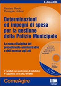 Determinazioni ed impegni di spesa per la gestione della polizia municipale.