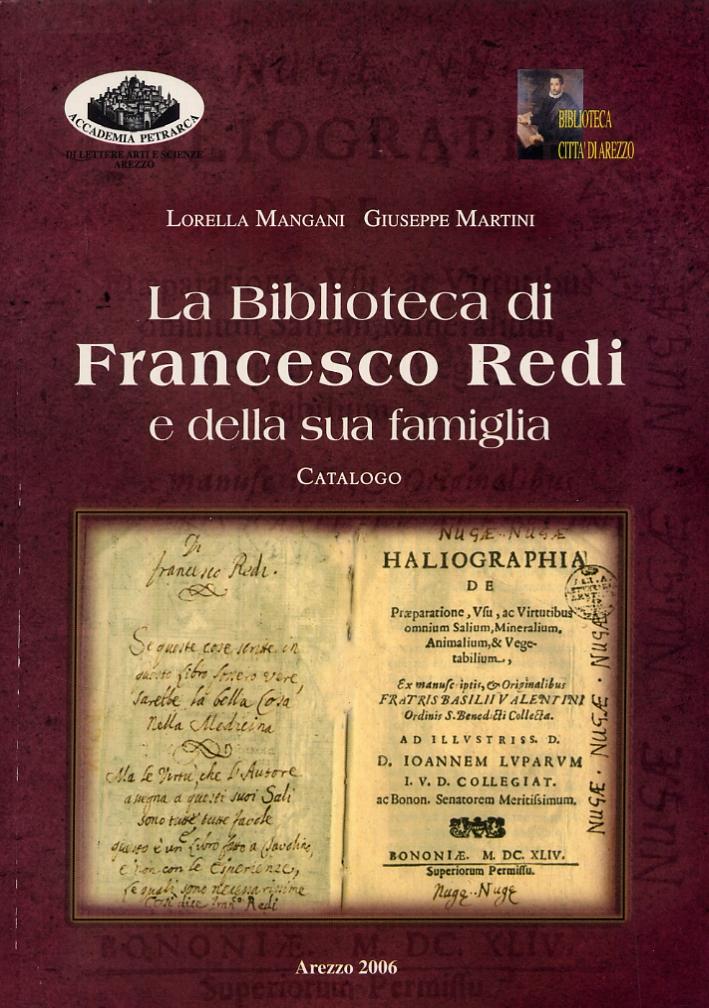 La biblioteca di Francesco Redi e della sua famiglia. Catalogo