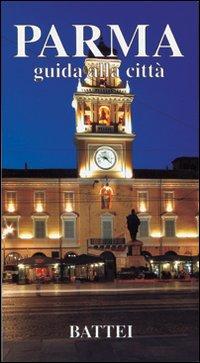 Parma. Guida alla città