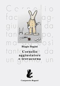 Cornelio aggiustatore e Trovacorna.