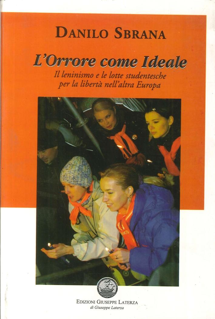 L'orrore come ideale. Il leninismo e le lotte studentesche per la libertà nell'altra Europa