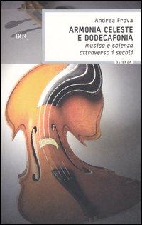 Armonia celeste e dodecafonia. Musica e scienza attraverso i secoli