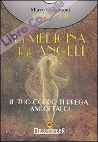 La Medicina degli Angeli. Con CD Audio
