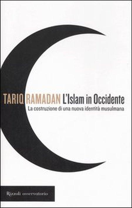 L'Islam in Occidente. La Costruzione di una Nuova Identità Musulmana