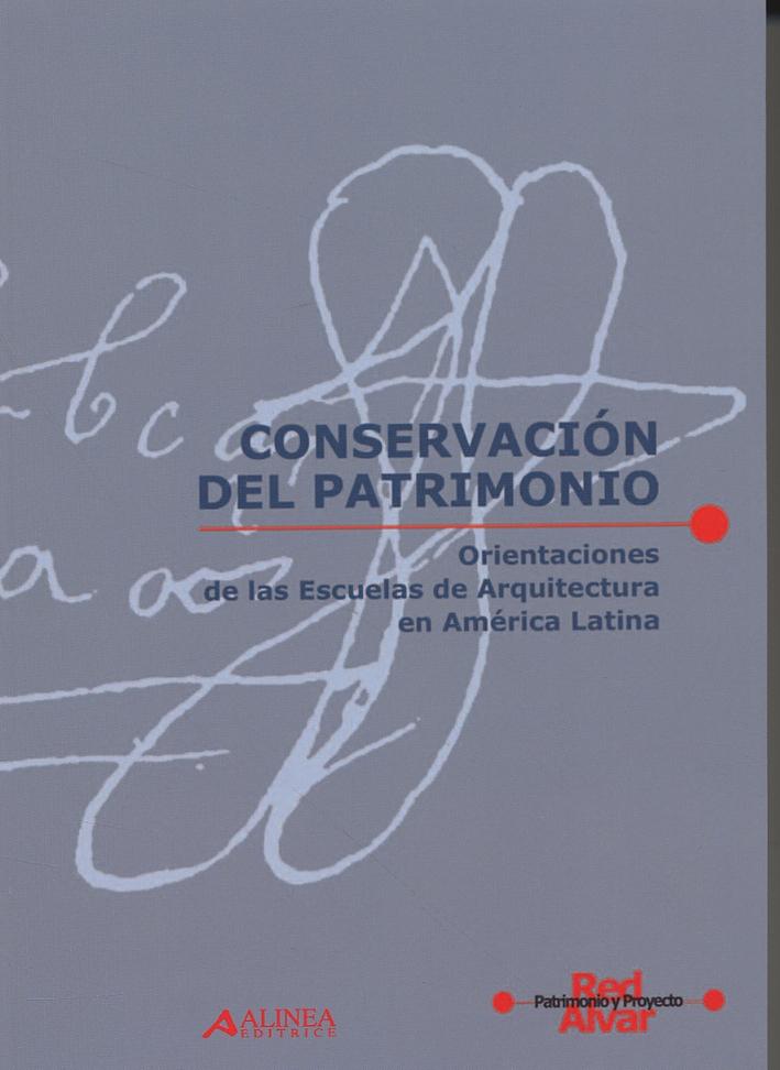 Conservación del patrimonio. Orientaciones de las Escuelas de Arquitectura en América Latina