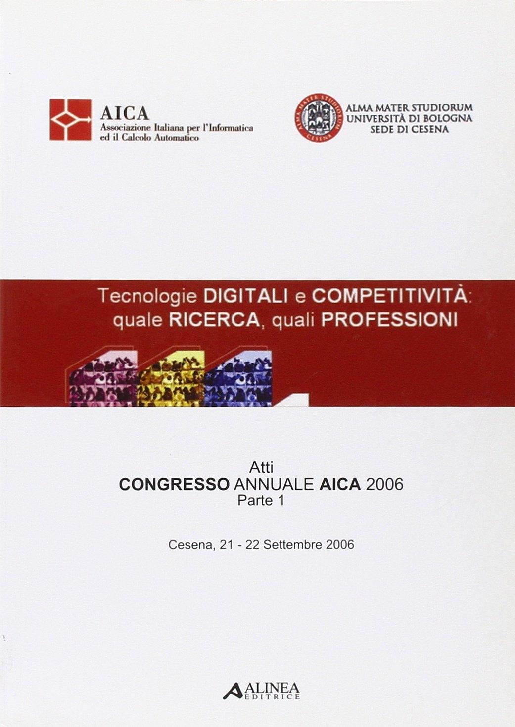 Tecnologie digitali e competitività. Quale ricerca, quali professioni. Atti del Congresso AICA (2006)