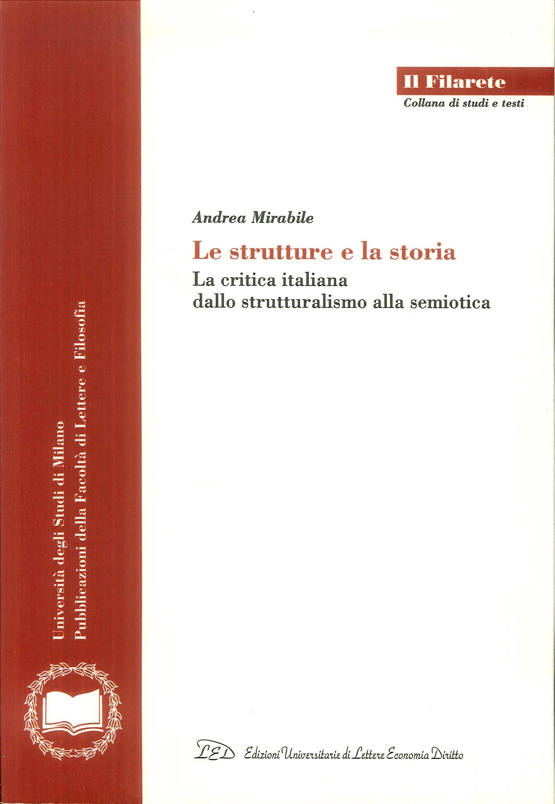 Le Strutture e la Storia. La Critica Italiana dallo Strutturalismo alla Semiotica