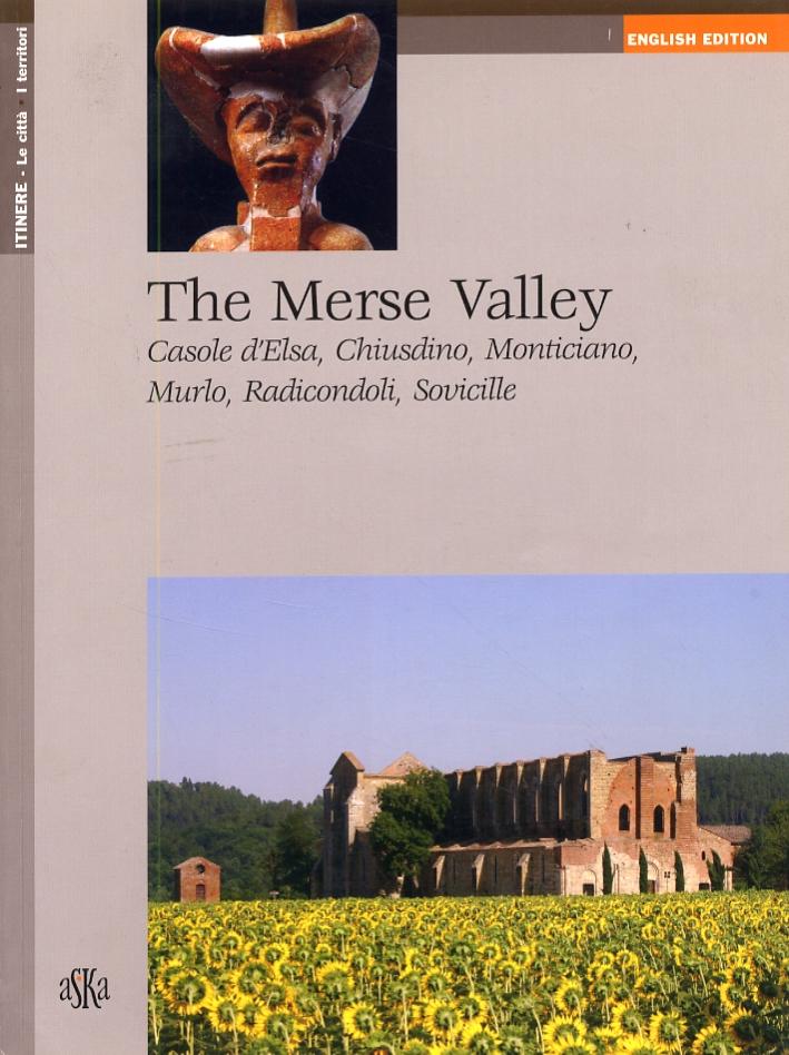 The Merse Valley. Casole d'Elsa, Chiusdino, Monticiano, Murlo, Radicondoli, Sovicille