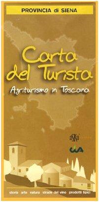 Carta del turista. Provincia di Siena. Agriturismo in Toscana.