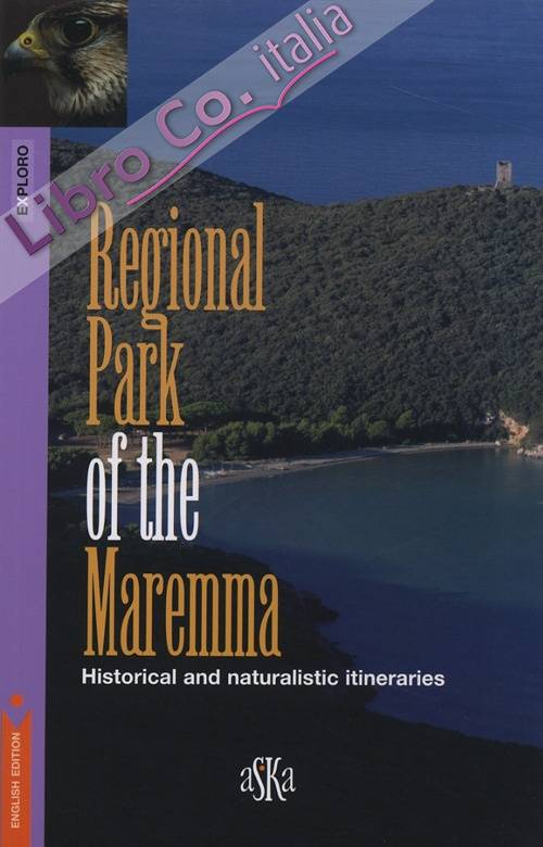 Regional Park of the Maremma. Historical and naturalistic itineraries