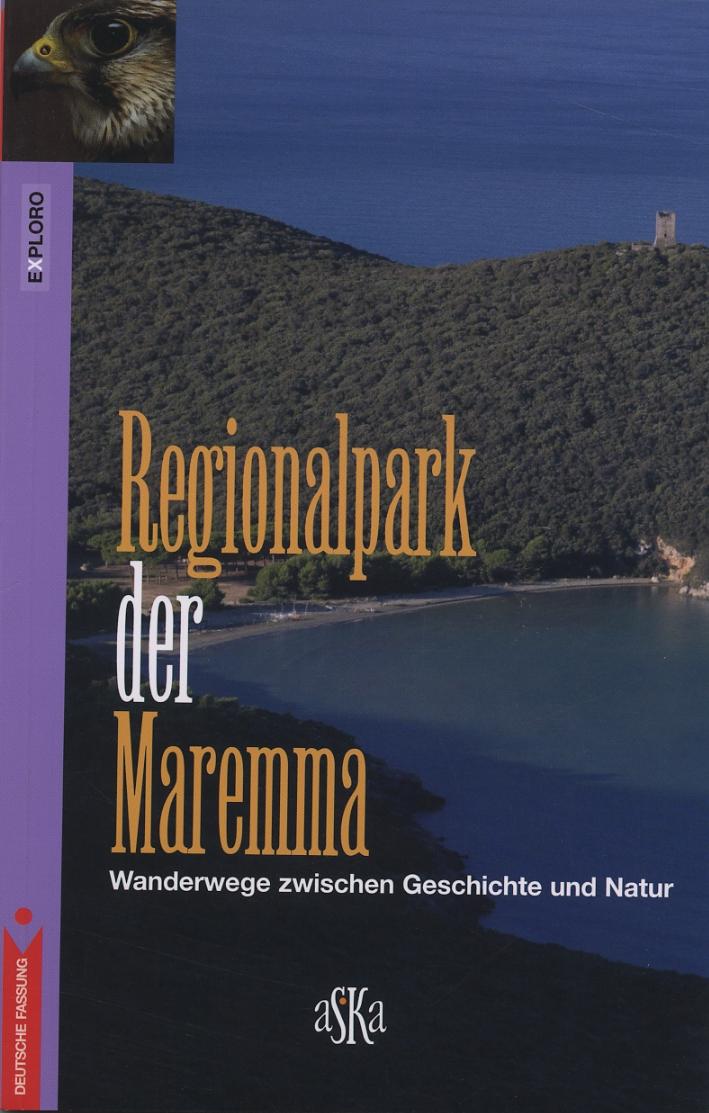 Regionalpark Der Maremma. Wanderwege zwischen Geschichte und Natur
