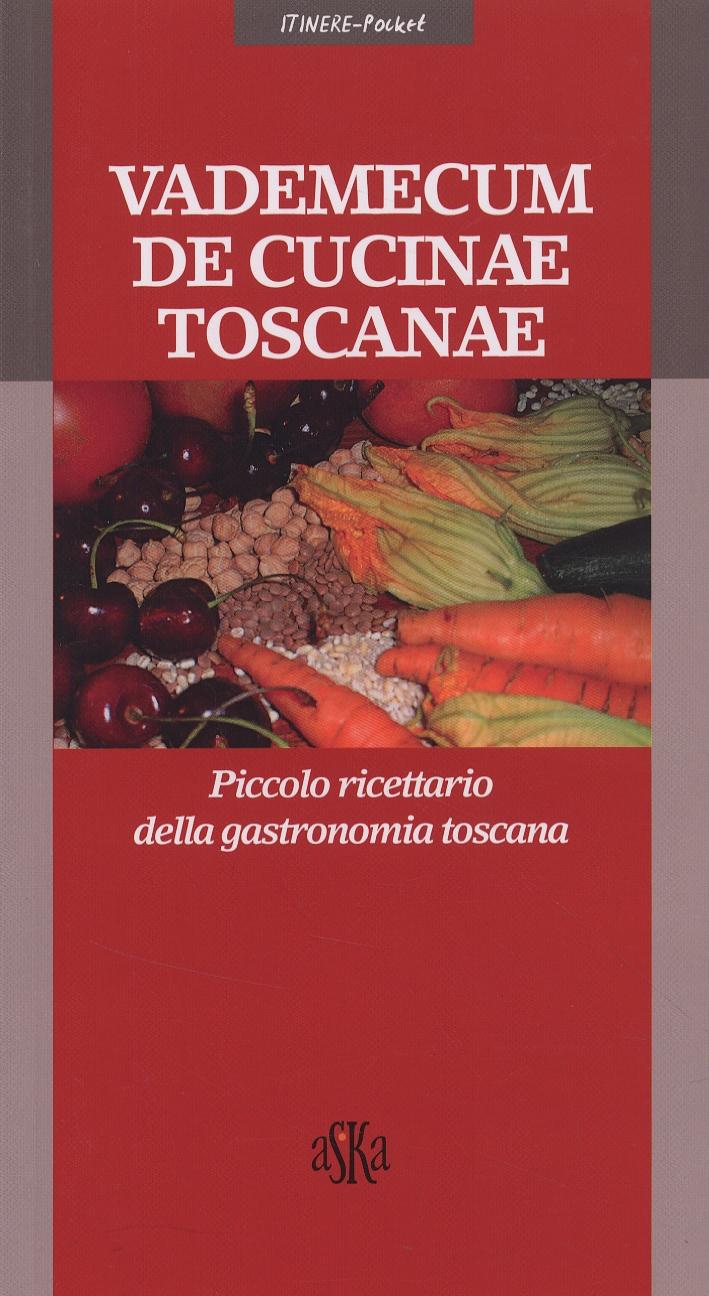 Vademecum de cucinae toscanae. Piccolo ricettario della gastronomia toscana.