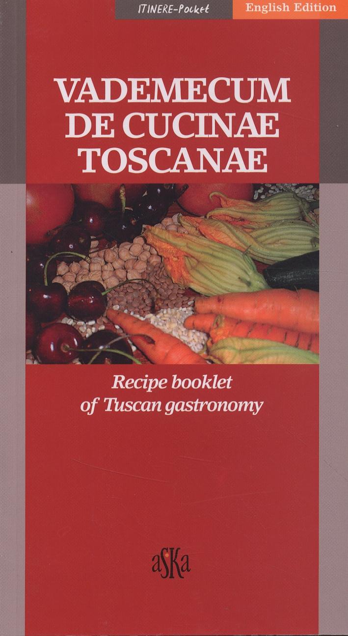 Vademecum de cucinae toscanae. Recipe booklet of Tuscan gastronomy.