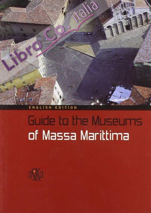 Guide to the museums of Massa Marittima.