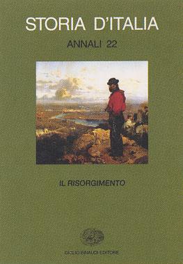 Storia d'Italia. Annali. Vol. 22: Il Risorgimento.