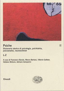 La Psiche. Dizionario Storico di Psicologia, Psichiatria, Psicoanalisi, Neuroscienze. Vol. 2: L-Z...