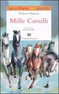 Mille cavalli. Ediz. illustrata