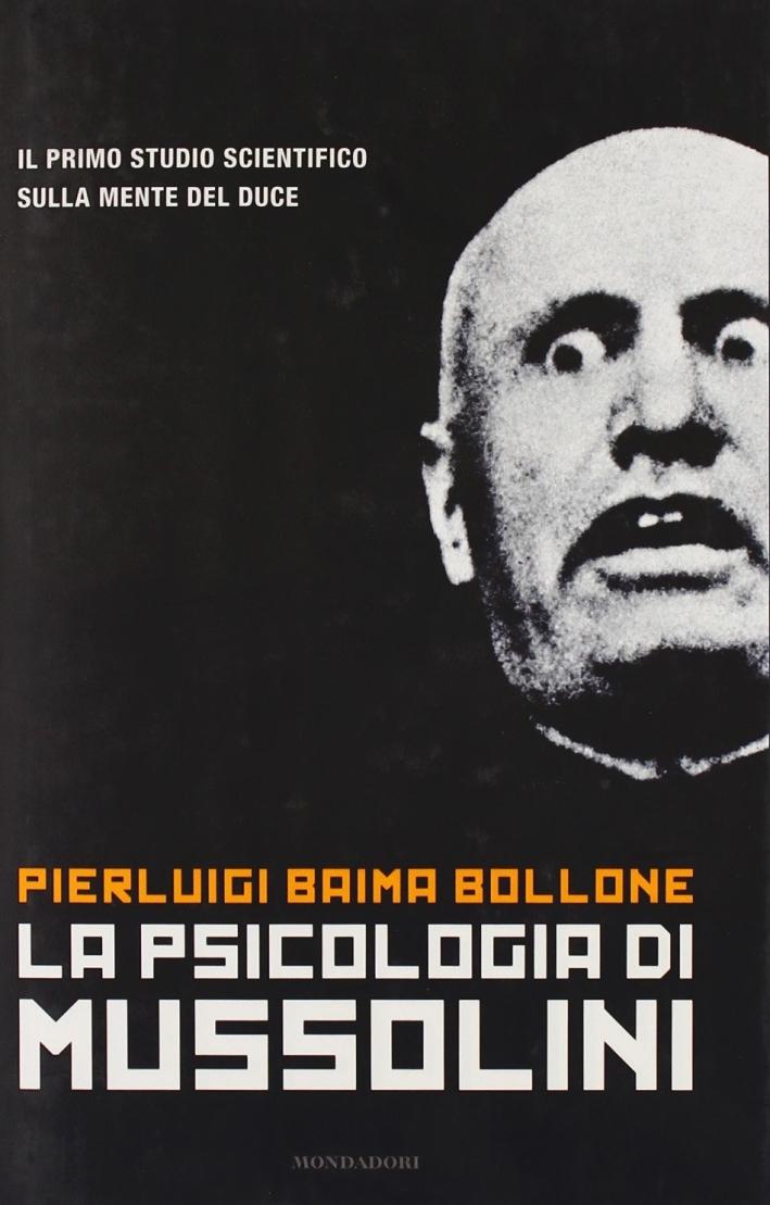 La Psicologia di Mussolini