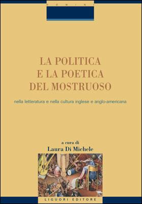 La politica e la poetica del mostruoso nella letteratura e nella cultura inglese e angloamericana