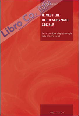 Il mestiere dello scienziato sociale. Un'introduzione all'epistemologia delle scienze sociali