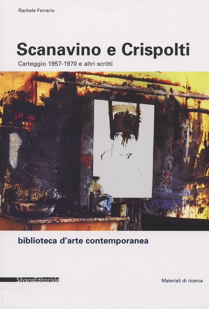 Scanavino e Crispolti. Carteggio 1957-1970 e altri scritti