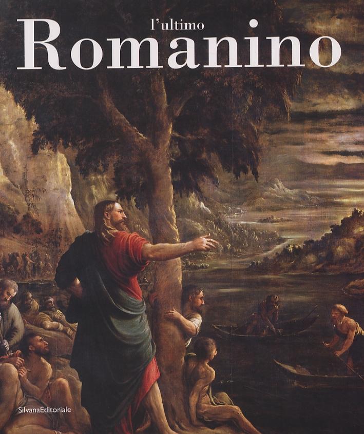 L'Ultimo Romanino. Ricerche sulle opere tarde del pittore bresciano