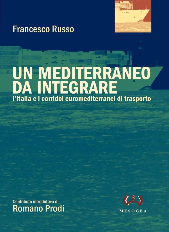Un Mediterraneo a integrare. L'Italia e i corridoi euromediterranei di trasporto