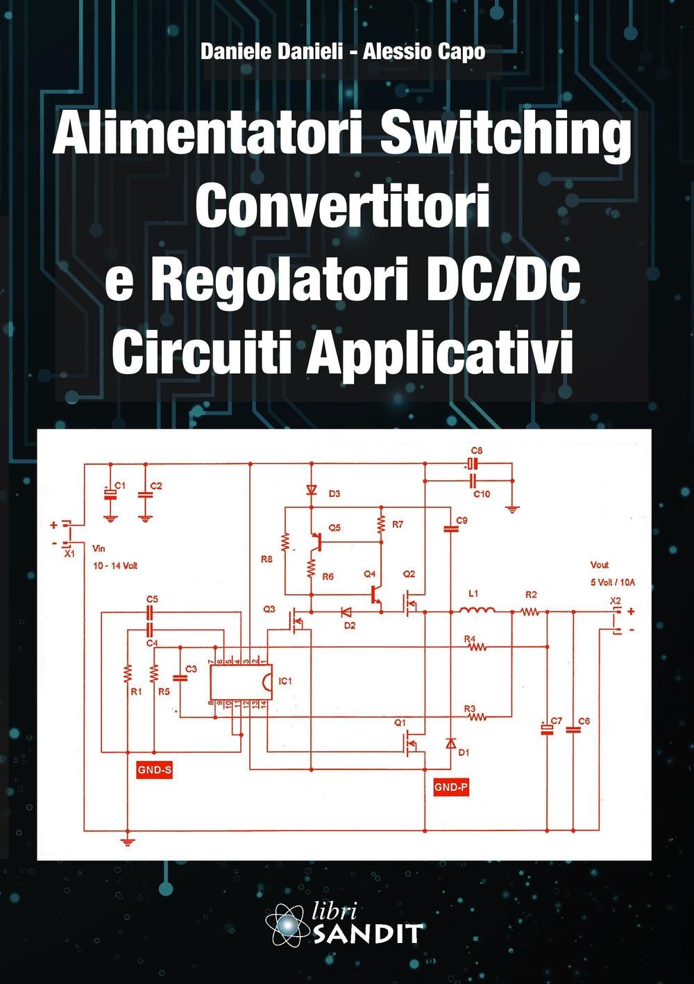 Alimentatori switching, convertitori e regolatori DC/DC. Circuiti applicativi.