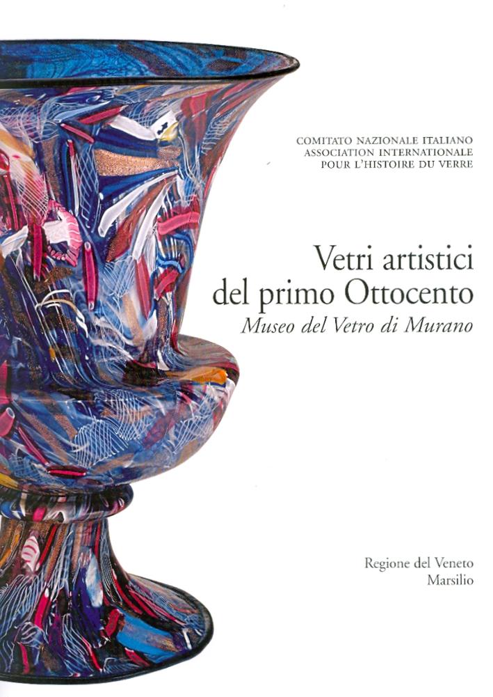 Vetri Artistici del primo Ottocento. Museo del Vetro di Murano.